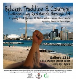 Between Tradition & Concrete: Indigenizing Resistance through Art | June 26 – July 2