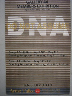 Main & Cell Gallery DNA: Do Not Assume Gallery 44 Members Exhibition GROUP II EXHIBITION: May 14th – 25th, 2014