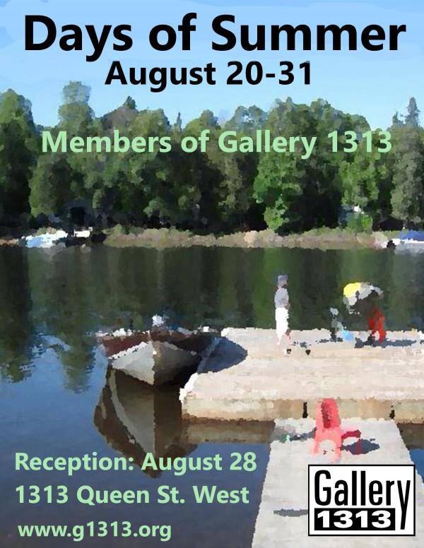 Days of Summer: Members of Gallery 1313   August 20-31