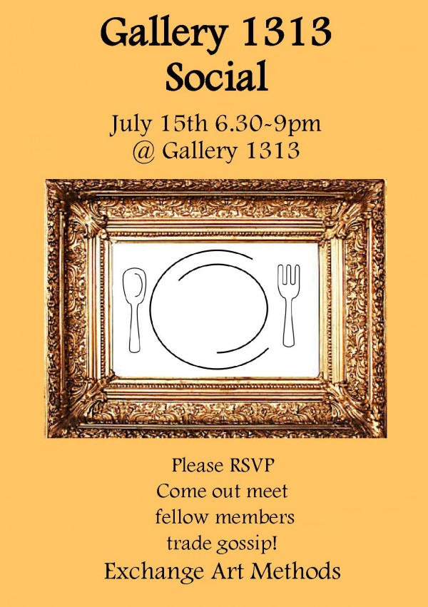 Gallery 1313 Social:  July 15th 6:30 – 9pm