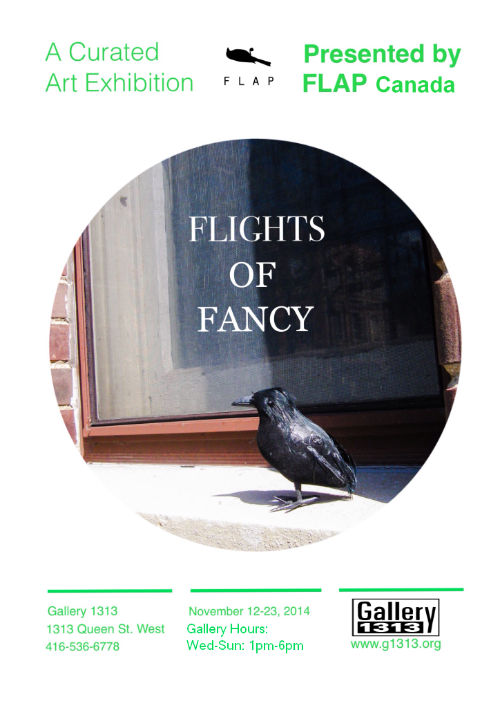 FLIGHTS OF FANCY, A Curated Art Exhibition Presented by FLAP Canada, November 12-23, 2014