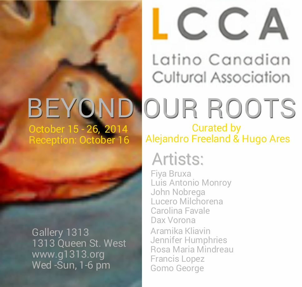 BEYOND OUR ROOTS: Visual Arts from Latin America and beyond, Oct 15-26, 2014