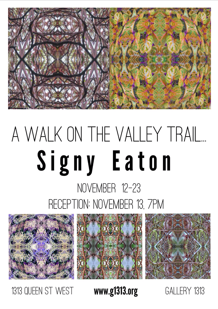 A Walk on the Valley Trail… by Signy Eaton, Nov. 12-23
