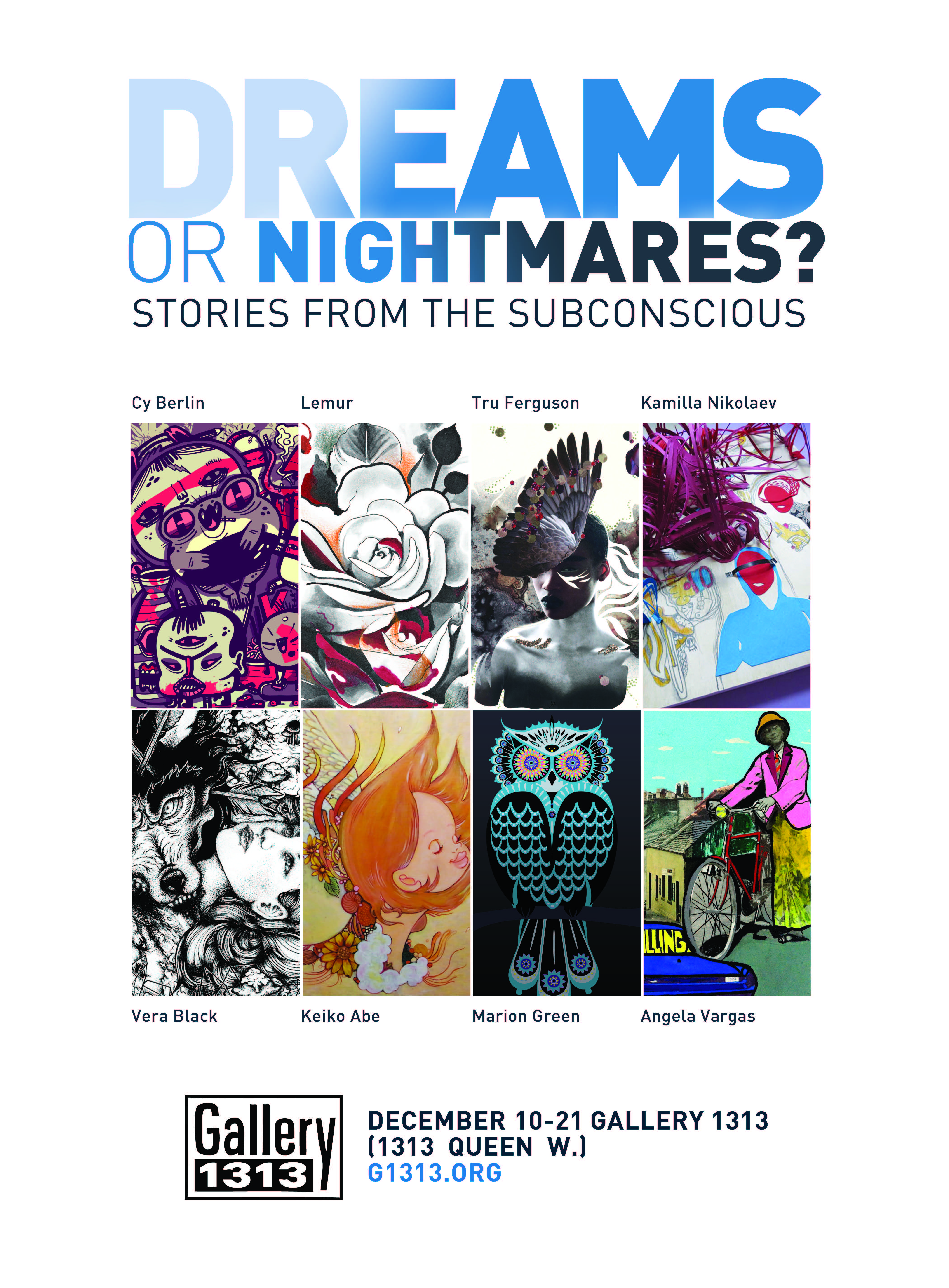 Dreams or Nightmares? Stories from the Subconscious. December 10-21st 2014, Main Gallery