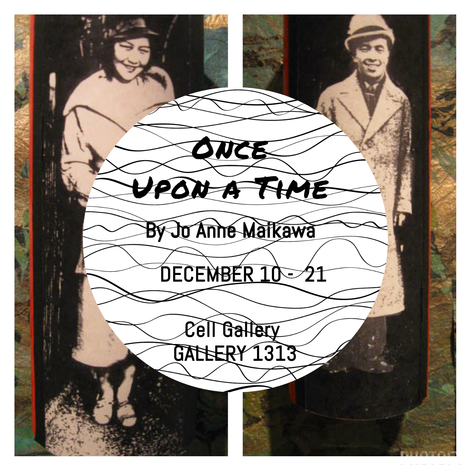 ONCE UPON A TIME by Jo Anne Maikawa, December 10-21st 2014, Cell Gallery