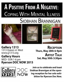 A Positive From A Negative by Siobhan Brannigan May 27th- June 7th
