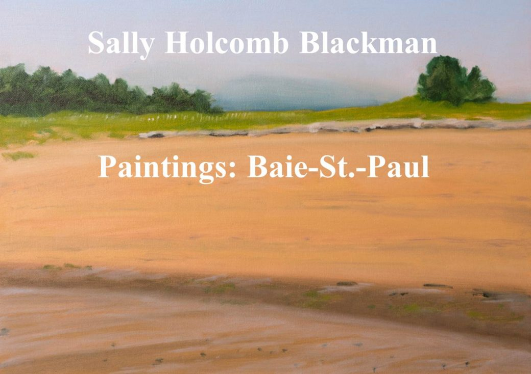 Sally Holcomb Blackman: Baie-St.-Paul June 22 – July 2