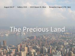 The Precious Land August 16 – 27