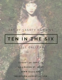 Cell Gallery: Ten in the Six: Art by Vashty Hawkins 2007-2017 Aug 30 – Sep 10