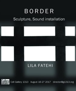 Lila Fatehi – Border 2017 – Aug 16 – 27