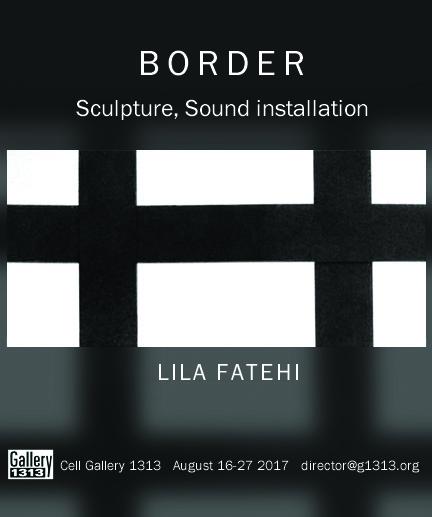Lila Fatehi – Border 2017 – Aug 16 – 27