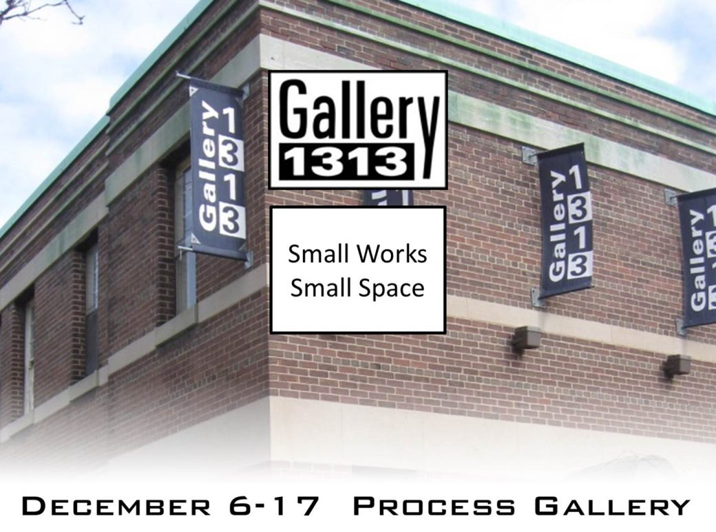 SMALL WORKS – SMALL SPACE – Dec 6 – 17
