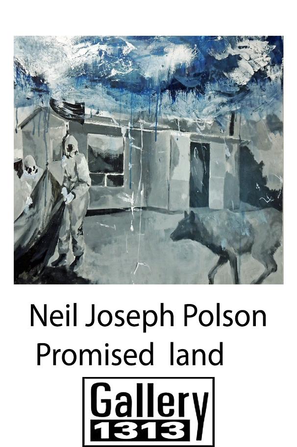 Neil Joseph Polson – Promised Land – Jan 17 – 28