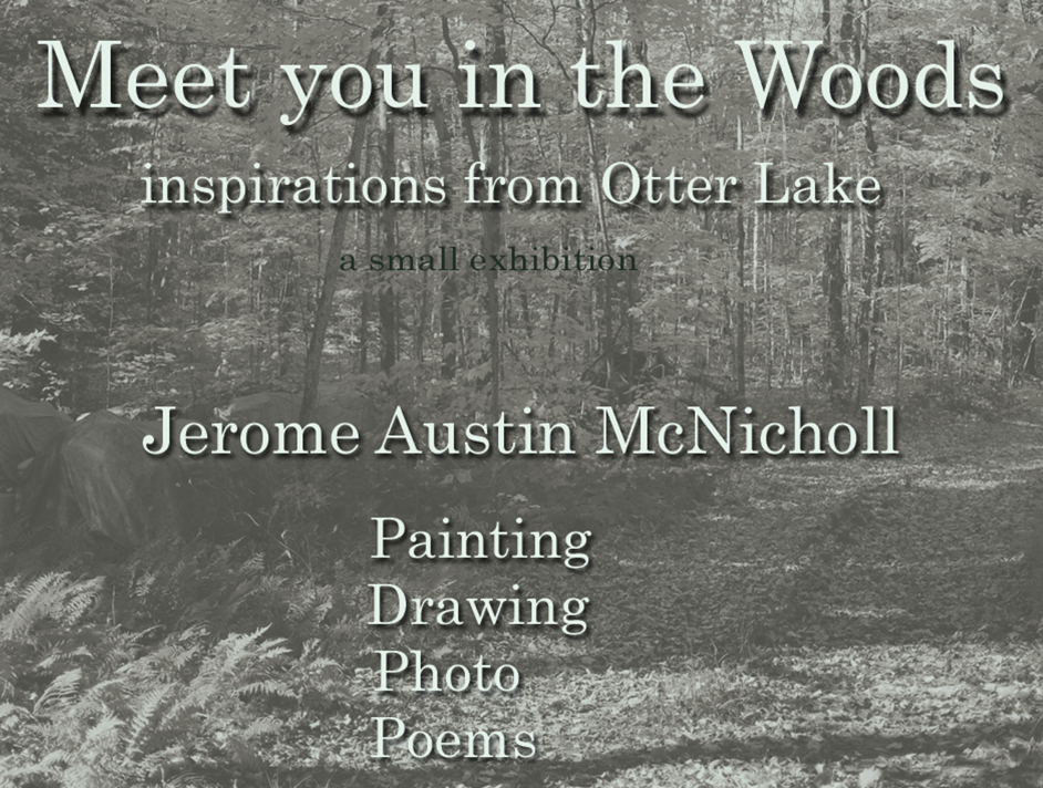 Meet You in the Woods – Jerome McNicholl – Feb 14 – 25
